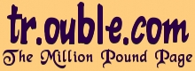tr.ouble.com - The Million Pound Page